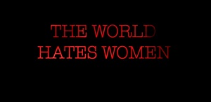 o kosmow misei tis gynaikes_the world hates women